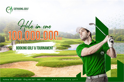 Ghi Hole In One ngay - 100.000.000 về tay!